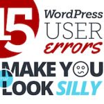15 silly WordPress Errors that I want you to avoid [infographic]