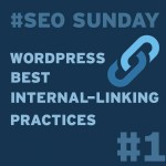 Best Internal linking Practices in WordPress #SEO Sunday