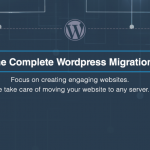How to Migrate a WordPress Site Quickly and Easily