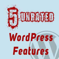 5 Unrated WordPress features